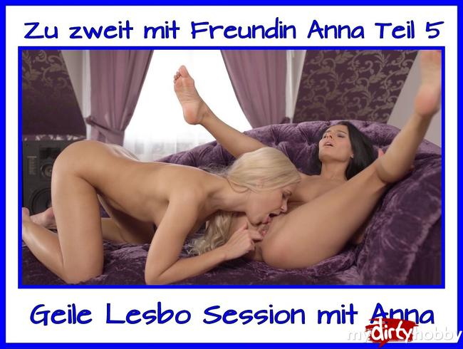 Geile Zeit zu zweit mit Anna Teil 5