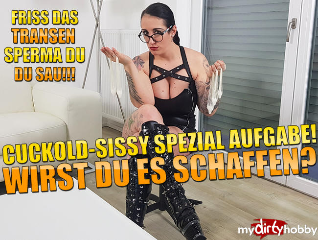 Cuckold-Sissy Spezial Aufgabe! Wirst Du es schaffen?