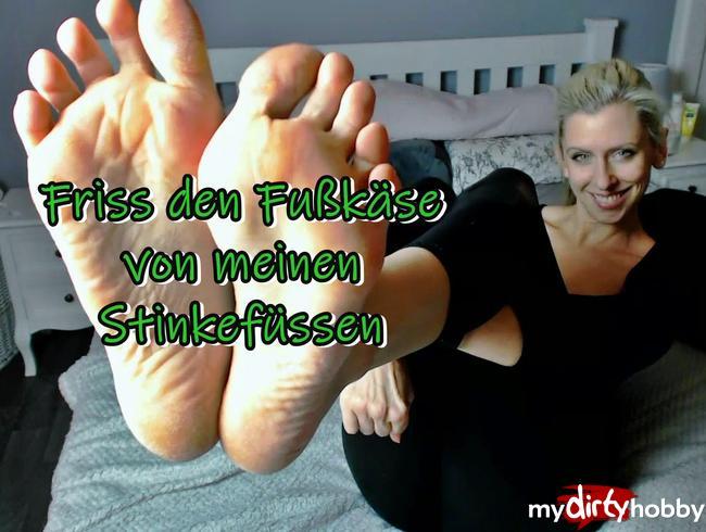 Friss den Fußkäse von meinen Stinkefüssen