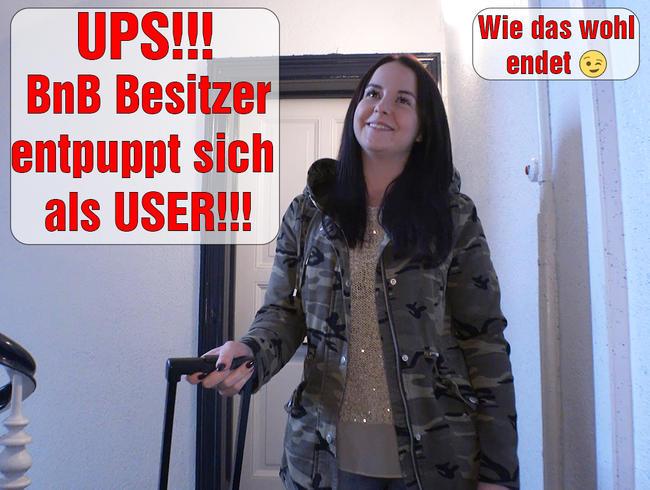 UPS! BnB Besitzer entpuppt sich als USER!!!