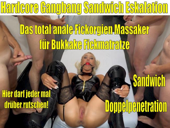 Die Hardcore Gangbang Sandwich Eskaltion | Anales Fickorgienmassaker für Bukkake Fickmatratze!