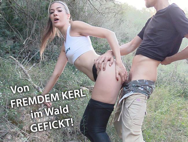Von FREMDEM KERL im Wald GEFICKT und das Sperma GESCHLUCKT!