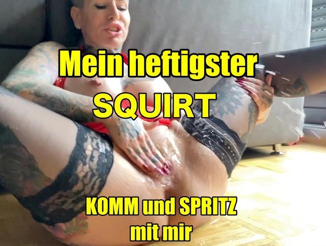 Mein hestigster Squirt!komm und spritz mit mir