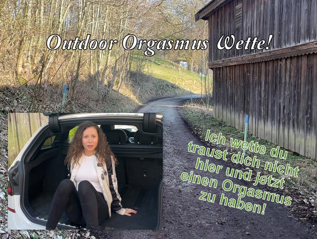 Outdoor Orgasmus Wette!