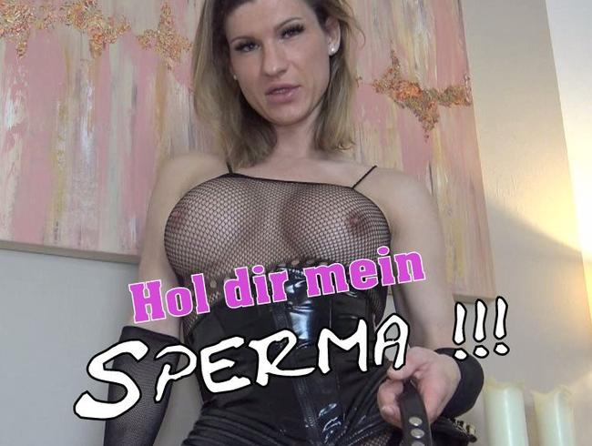 Hol dir mein Sperma!!!