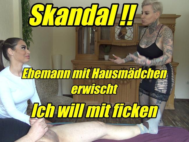 Skandal!! Ehemann mit HAusmädchen erwischt...ich will mit ficken