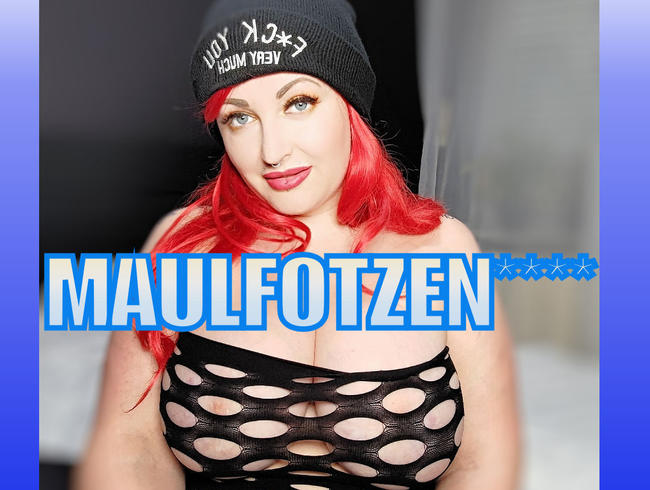 Maulfotzen****