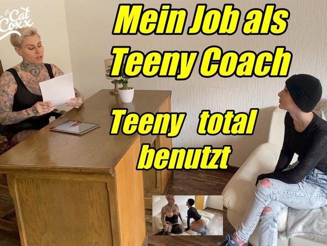 Mein Job als Teeny Coach...Teeny total benutzt