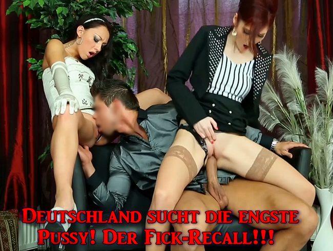 Deutschland sucht die engste Pussy! Der Fick-Recall!!!