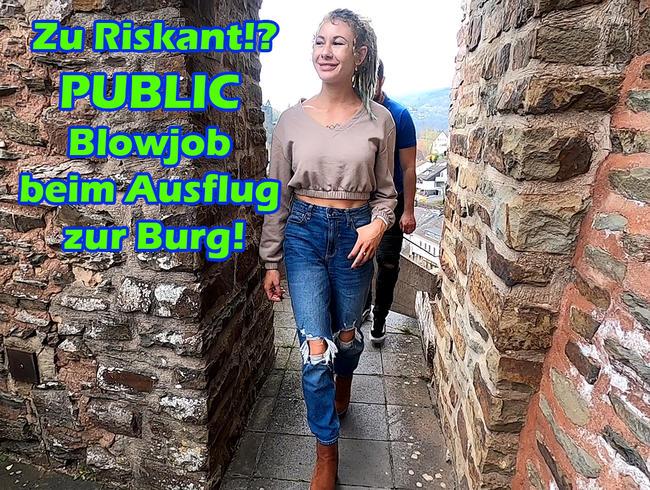Zu Riskant!? Public Blowjob beim Ausflug zur Burg!