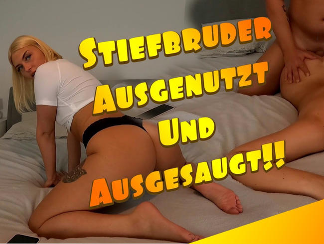 STIEFBRUDER KOMM RÜBER, ICH HABE BOCK AUF SEX!!!!