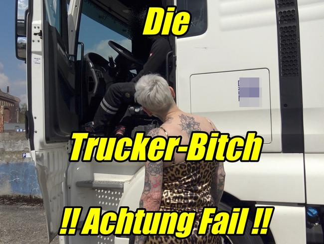 Die Trucker Bitch !!Achtung Fail!!
