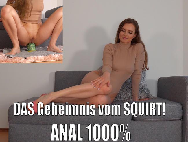 DAS Geheimnis vom SQUIRT! ANAL 1000%