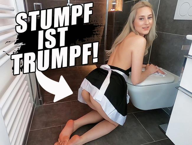 STUMPF IST TRUMPF!