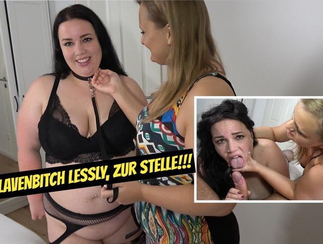Sklavenbitch Lessly zur Stelle!!!