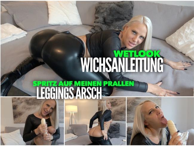 WETLOOK Wichsanleitung | Spritz auf meinen prallen Leggings Arsch