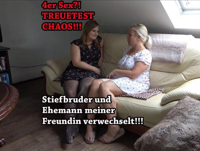 4er Sex?! TREUETEST CHAOS!!! Stiefbruder und Ehemann meiner Freundin verwechselt!!!