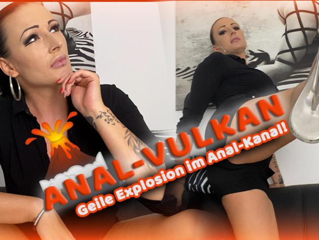 ARSCH-VULKAN! Explosion im Anal-Kanal!